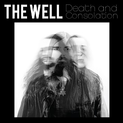 THE WELL... - DEATH AND CONSOLATION...