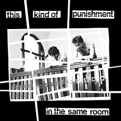THIS KIND OF PUNISHMENT... - IN THE SAME ROOM...