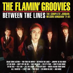 THE FLAMIN' GROOVIES... - BETWEEN THE LINES: THE...