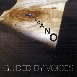 GUIDED BY VOICES... - VOLCANO...