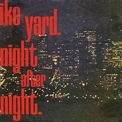 IKE YARD... - NIGHT AFTER NIGHT...