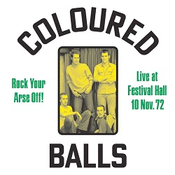 COLOURED BALLS... - ROCK YOUR ARSE OFF!...