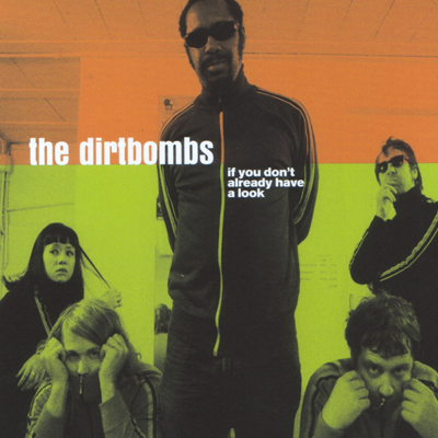 DIRTBOMBS... - IF YOU DON'T ALREADY...