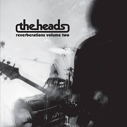 THE HEADS... - REVERBERATIONS VOL: 2 ...