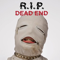 R.I.P.... - DEAD END...