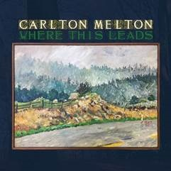 CARLTON MELTON... - WHERE THIS LEADS...