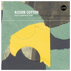 ALISON COTTON... - ONLY DARKNESS NOW...