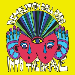 DEMOLITION DOLL RODS... - INTO THE BRAVE...