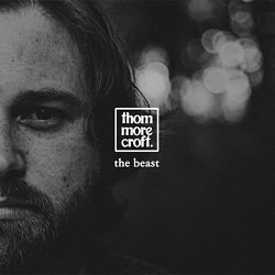 THOM MORECROFT... - THE BEAST (LIVE)...