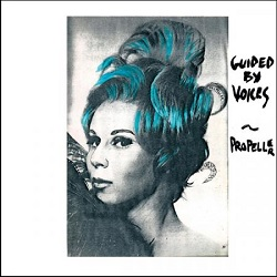 GUIDED BY VOICES... - PROPELLER ...
