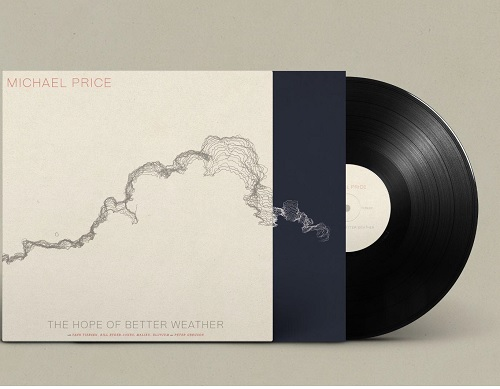 MICHAEL PRICE... - THE HOPE OF BETTER...