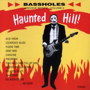 BASSHOLES... - HAUNTED HILL...
