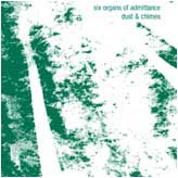 SIX ORGANS OF ADMITTANCE... - DUST AND CHIMES...