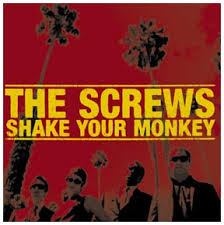 SCREWS... - SHAKE YOUR MONKEY...