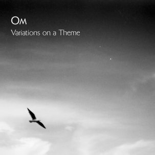 OM... - VARIATIONS ON A THEME...