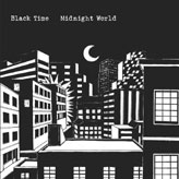 BLACK TIME... - MIDNIGHT WORLD...