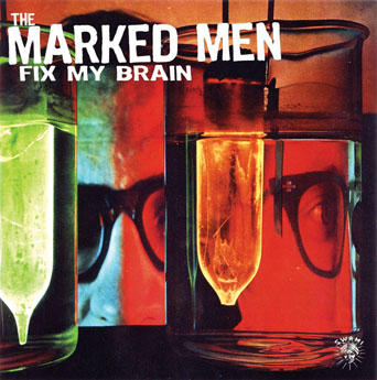 THE MARKED MEN... - FIX MY BRAIN...