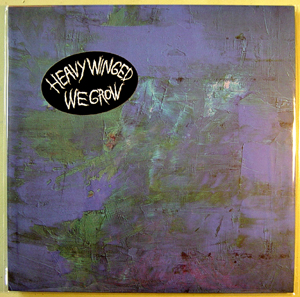 HEAVY WINGED... - WE GROW...