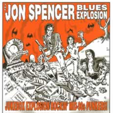 JON SPENCER BLUES EXPLOSION... - JUKEBOX EXPLOSION...