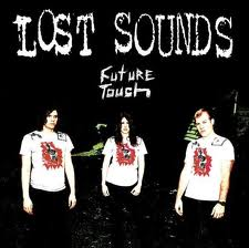LOST SOUNDS... - FUTURE TOUCH...