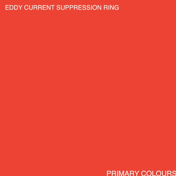 EDDY CURRENT SUPPRESSION RING... - PRIMARY COLOURS...