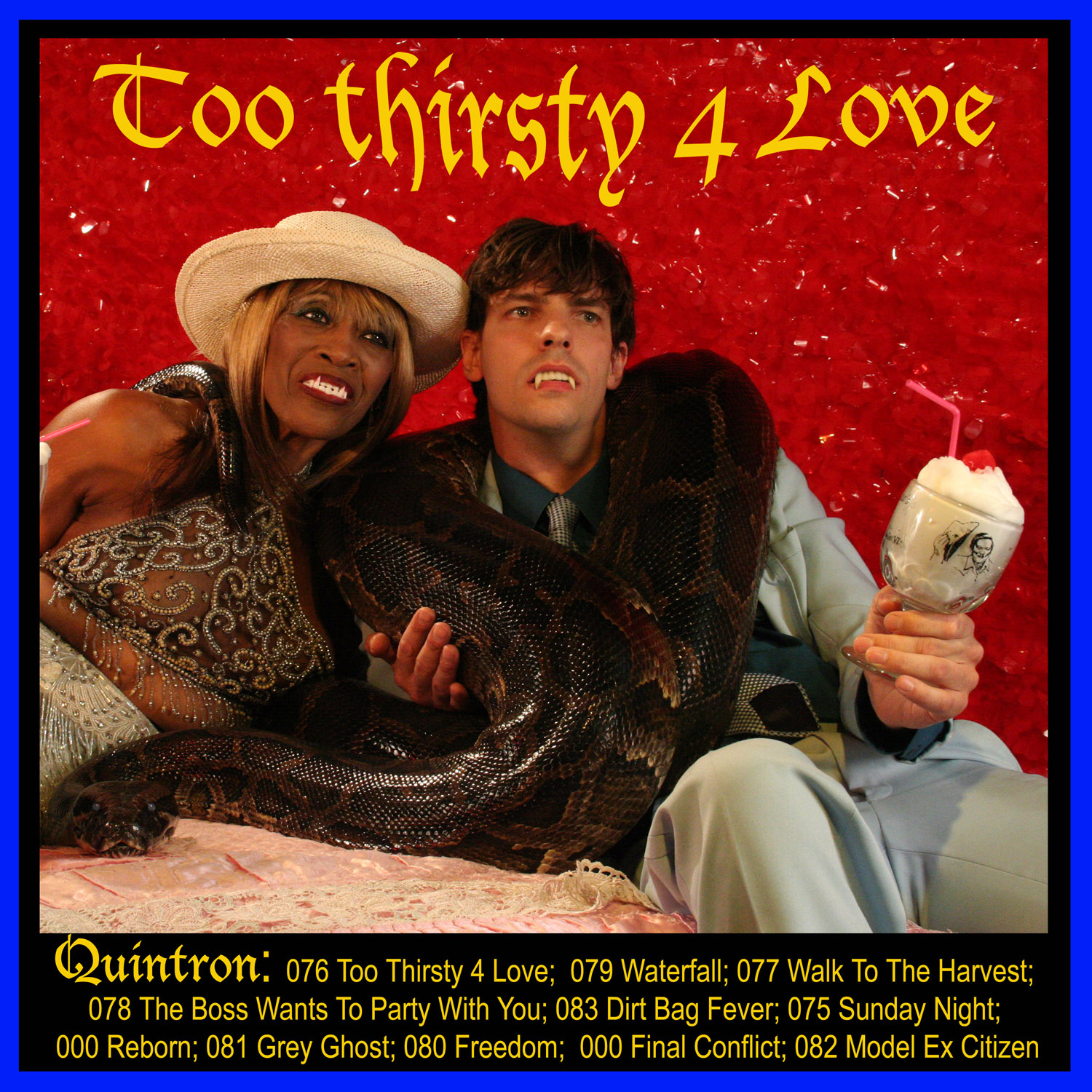 QUINTRON... - TOO THIRSTY 4 LOVE...
