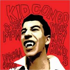 KID CONGO & THE... - DRACULA  BOOTS...