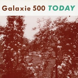 GALAXIE 500... - TODAY...