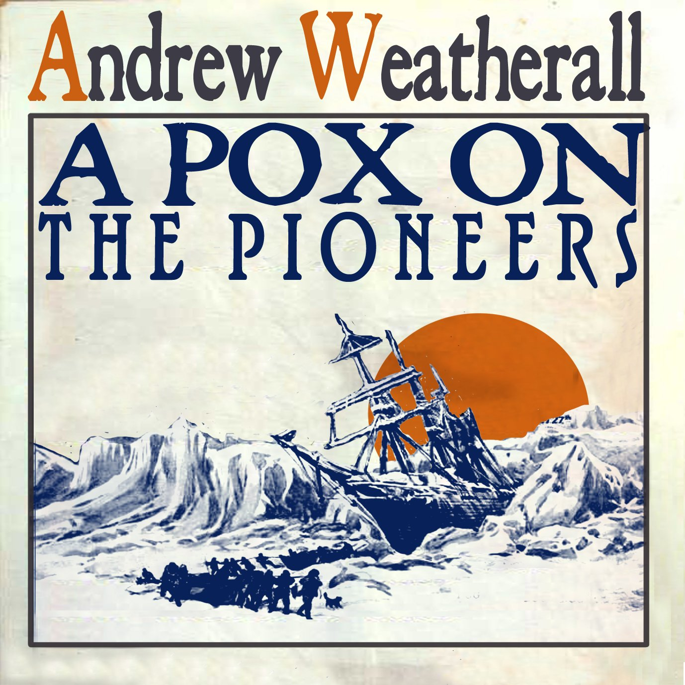 ANDREW WEATHERALL... - A POX ON THE...