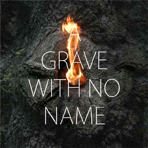 A GRAVE WITH NO... - MOUNTAIN DEBRIS...