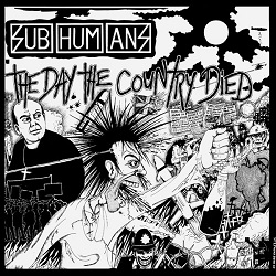 SUBHUMANS... - THE DAY THE COUNTRY...