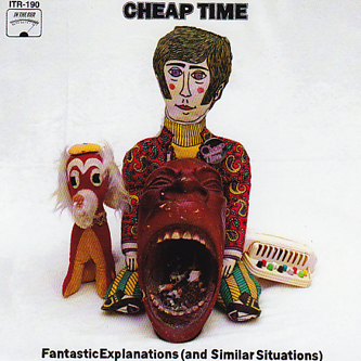 CHEAP TIME... - FANTASTIC EXPLANATIONS (AND SIMILAR...