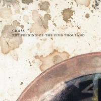 CRASS... - THE FEEDING OF THE...