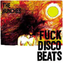 HUNCHES... - FUCK DISCO BEATS...