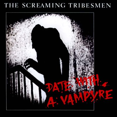 SCREAMING TRIBESMEN... - DATE WITH A VAMPYRE...