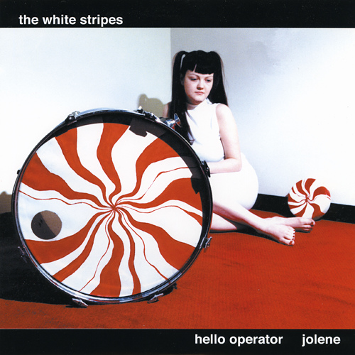 THE WHITE STRIPES... - HELLO OPERATOR / JOLENE...