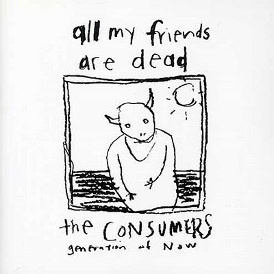 CONSUMERS... - ALL MY FRIENDS ARE...