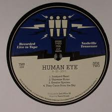 HUMAN EYE... - LIVE AT THIRD MAN...