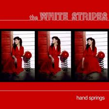 THE WHITE STRIPES... - HANDSPRINGS / RED DEATH...