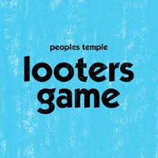 PEOPLE'S TEMPLE... - LOOTER'S GAME / HIGHS...