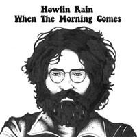 HOWLIN RAIN... - WHEN THE MORNING COMES...