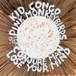 KID CONGO & THE... - CONJURE MAN...
