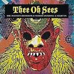 THEE OH SEES... - THE MASTERS BEDROOM IS...