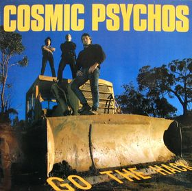 COSMIC PSYCHOS... - GO THE HACK...