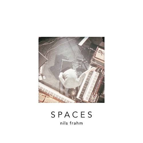 NILS FRAHM... - SPACES...