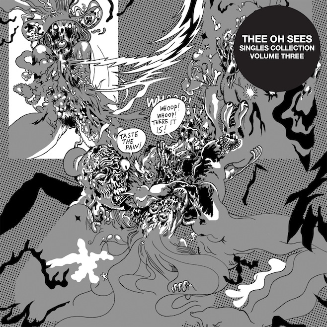 THEE OH SEES... - SINGLES COLLECTION VOL: 3...