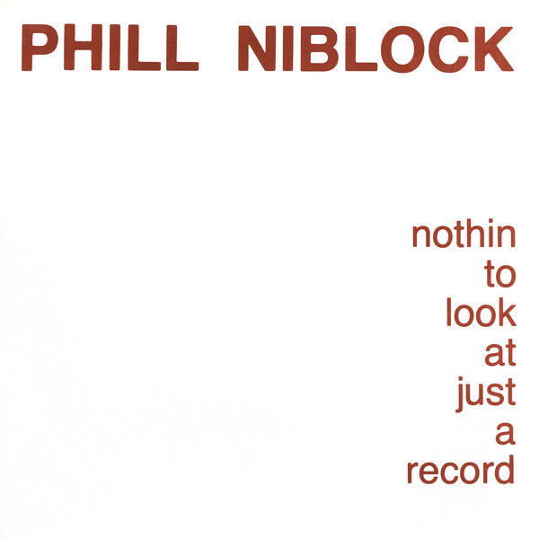 PHILL NIBLOCK... - NOTHING TO LOOK AT...