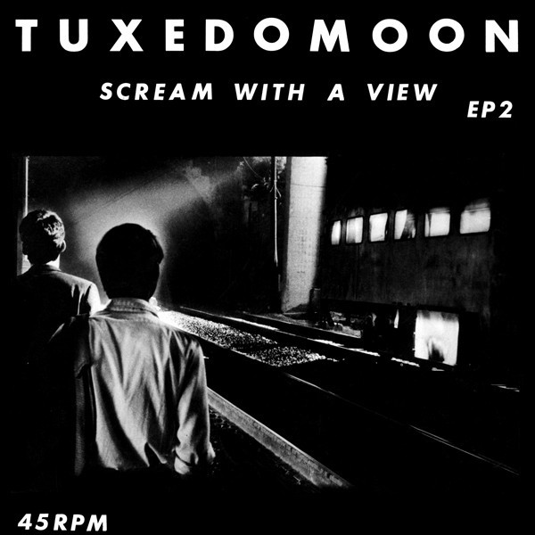 TUXEDOMOON... - SCREAM WITH A VIEW...