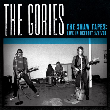 GORIES... - THE SHAW TAPES LIVE...