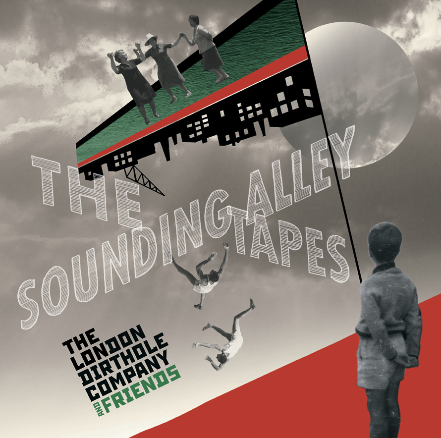 LONDON DIRTHOLE COMPANY... - THE SOUNDING ALLEY TAPES...